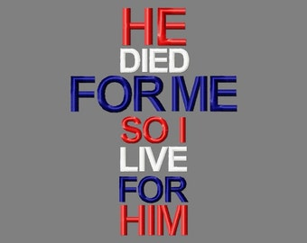 Buy 3 get 1 free! He died for me so I live for Him, Jesus, cross, Christian embroidery design, Easter