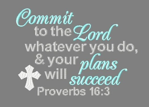 Buy 3 get 1 free! Commit to the Lord whatever you do, & your plans will  succeed, Proverbs 16:3 embroidery design, 6x10 5x7 4x4 Bible design