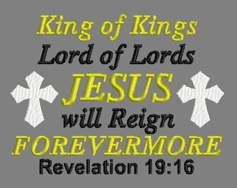 Buy 3 get 1 free! King of Kings, Lord of Lords, JESUS will Reign FOREVERMORE Revelation 19:16 embroidery design, Christian, Bible verse