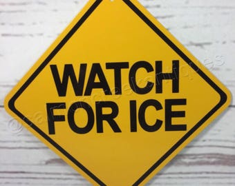 """WATCH FOR ICE Mini Metal Yellow Caution Crossing Snow Winter Sign 6""""x6"""" or 12""""x12"""" New (2 sizes available)"""