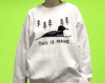 This Is Maine Sweatshirt