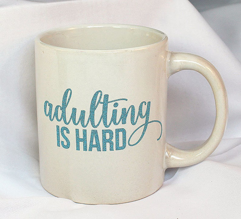 White 11oz Adulting is Hard Coffee Mug Adulting image 0