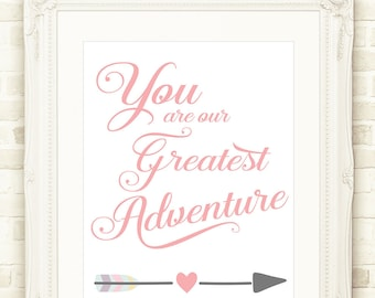 Nursery Decor, Nursery Wall Art, Pink, You Are Our Greatest Adventure, Girls Printable Wall Art INSTANT DOWNLOAD Pink Nursery Print, 5 Sizes