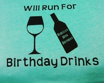 Will Run For Wine - Birthday Shirt