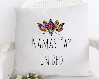 Namaste In Bed Pillow Puns Funny Saying Yoga Pillows With Sayings Jokes