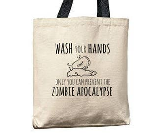 Wash Your Hands Only You Can Prevent The Zombie Apocalypse Bag, Natural Tote, Funny Tote Bag, Zombie Bag, Canvas Tote Bag