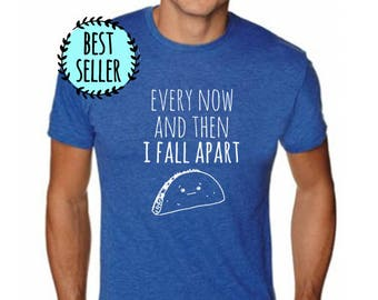9855f74e4 Every Now And Then I Fall Apart Taco Men's Tee, Men's Graphic T-Shirt, Taco  Lovers, Shirts with Sayings, Royal Blue