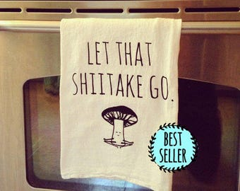 Funny Tea Towel ~ Let That Shiitake Go ~ Mushroom doing Yoga << Let that shit go >> Funny Kitchen Cloth, Vegetable Pun, Dish Cloth
