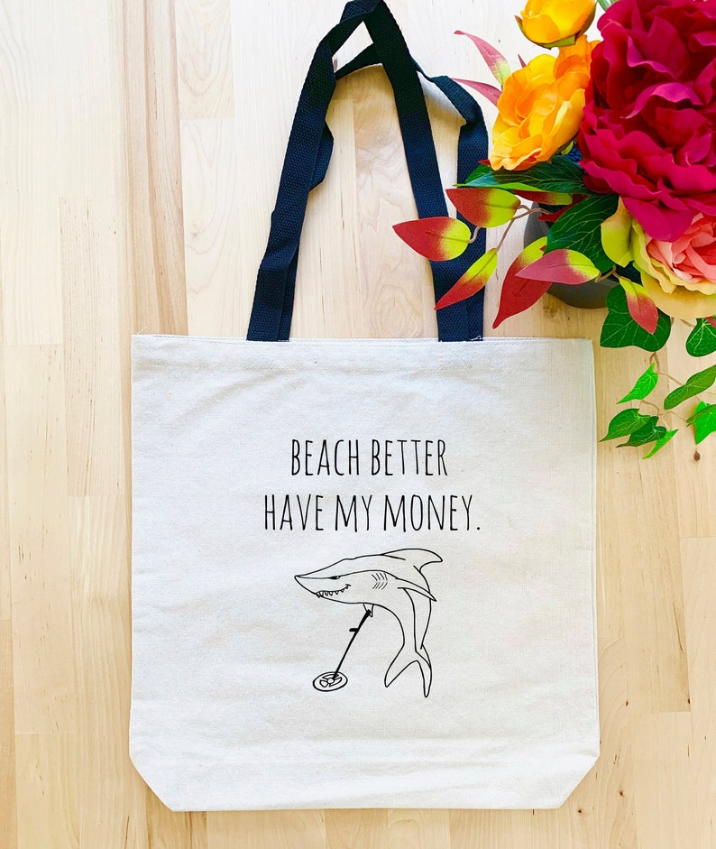 546eeadda35 Beach Better Have My Money, Funny Tote Bag, Natural Canvas