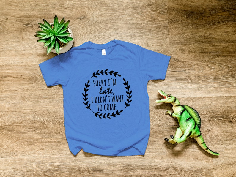 Royal Blue or Heather Gray Boy/'s Graphic Tee Sorry I/'m Late I Didn/'t Want To Come Kid/'s Clothes Shirts With Sayings Funny Graphic Tee