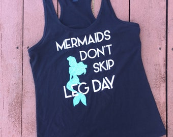 READY TO SHIP| Mermaids Don't Skip Leg Day | Women's Racerback Tank | Workout Shirt | CrossFit Tank | Funny Gym Tank | Fitness Shirt