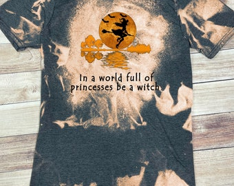 In A World Full of Princesses Be A Witch T-Shirt, In A World Full of Princesses Be A Witch Shirt, In A World Full of Princesses Shirt,
