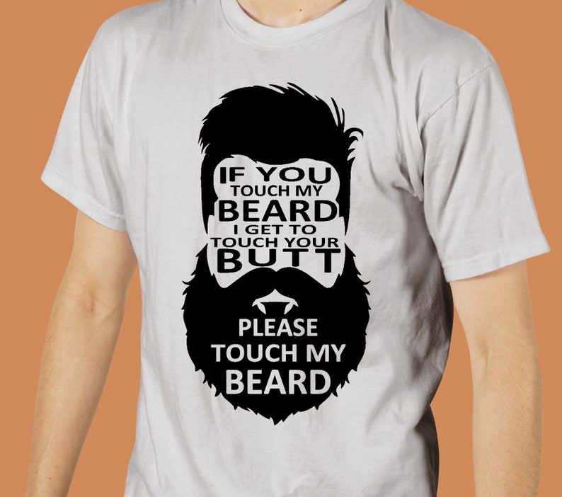If You Touch My Beard I Get To Touch Your Butt T-Shirt If You image 0