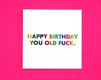 Funny Rainbow Foil Birthday Card Old as Fuck