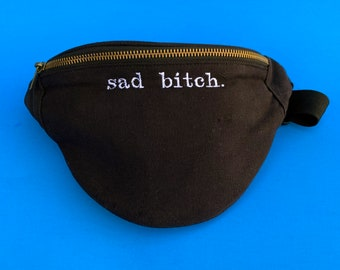 Funny Embroidered Sad Bitch Black Fanny Pack