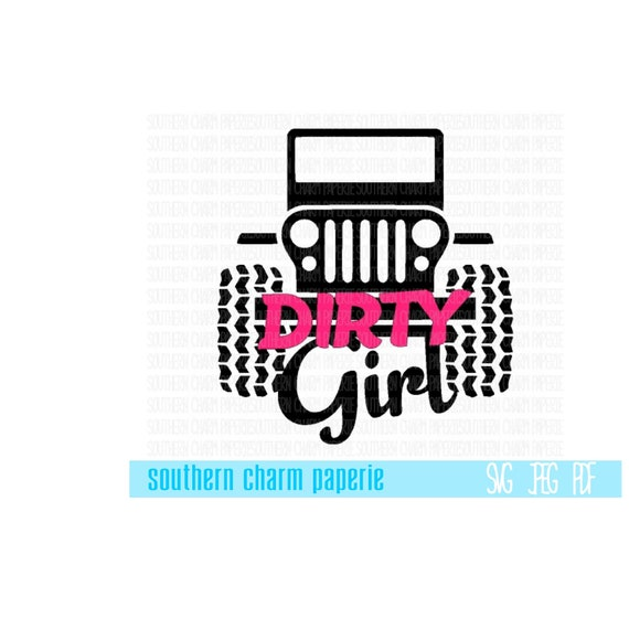Dirty Girl Jeep Svg Cut File Jeep Wrangler Offroad 4x4 Svg Etsy