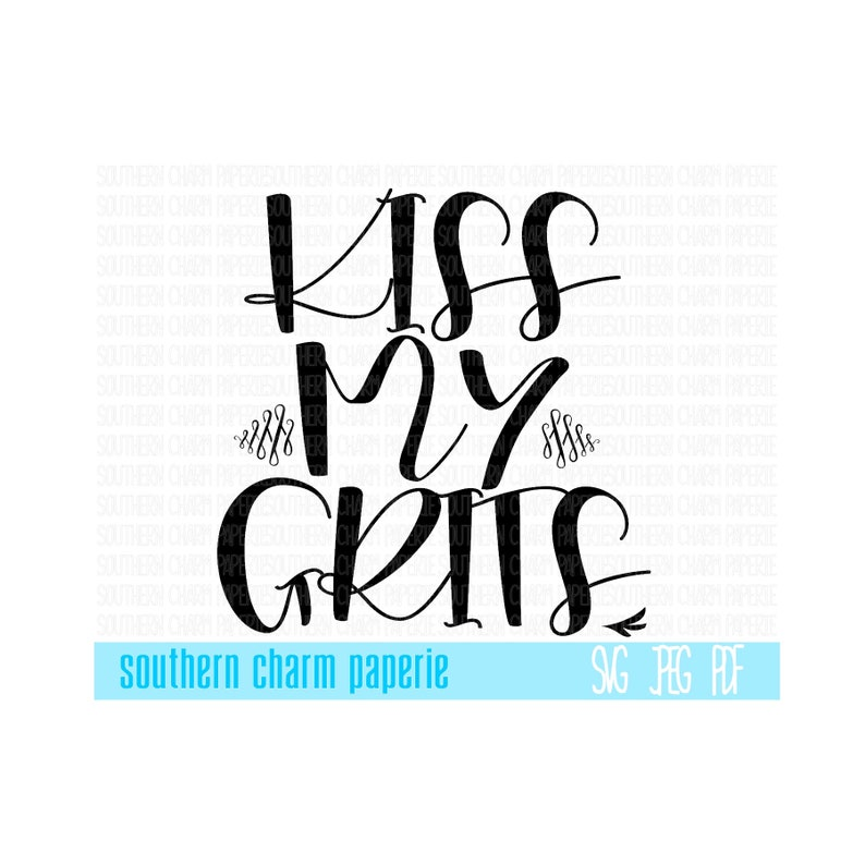 Kiss My Grits Southern Sayings Svg Cutting File Country Quotes Etsy