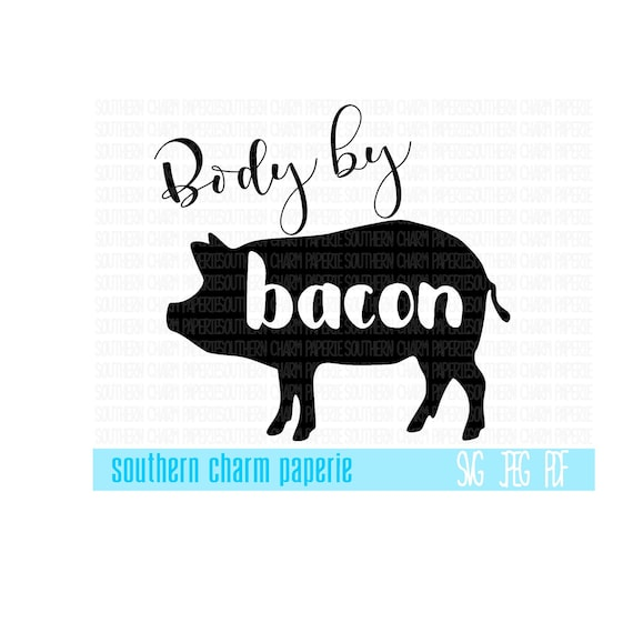 Body By Bacon Pig Silhouette Funny Quotes Ketogenic Lifestyle Svg Cut File Diet Keto On Keto Clean Paleo Organic Lchf