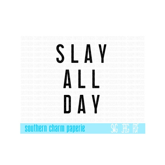 Slay All Day SVG Cut File Funny SVG Jpeg Png Art Print, Slay and Hustle,  Work Out Quotes, Motivational Quotes