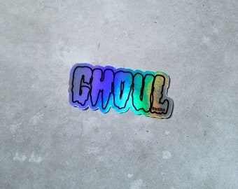 Holographic GHOUL Sticker By VOIDEaD