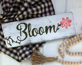 Bloom Sign, Spring Decor, Garden Sign, Summer Sign, Spring Flower Sign, Mothers Day Gift, Patio Sign,  Front Porch Sign, Rustic Kitchen Sign