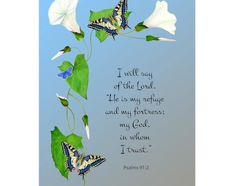 I will say of the Lord He is my fortress and my refuge my God in Him with I trust.  Psalm 91: 2 Bible Verse Watercolor Painting Print Art