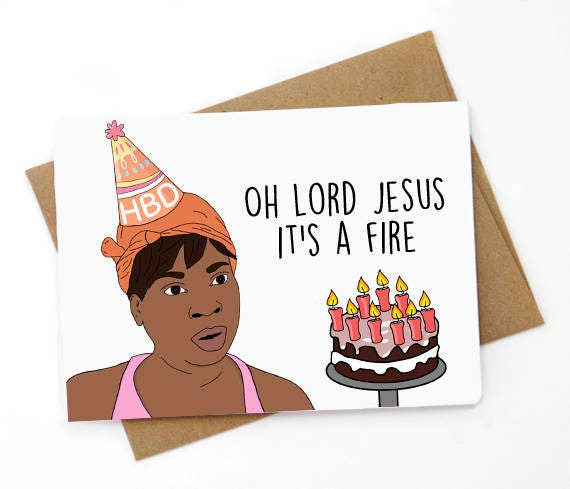 Funny Birthday Card Sweet Brown Oh Lord Jesus Its A Etsy