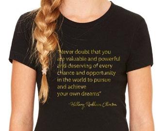 Hillary Quote Tshirt / Never Doubt Hillary Tshirt / Girl Power Tshirt / Pantsuit Nation Shirt / Feminist Tshirt