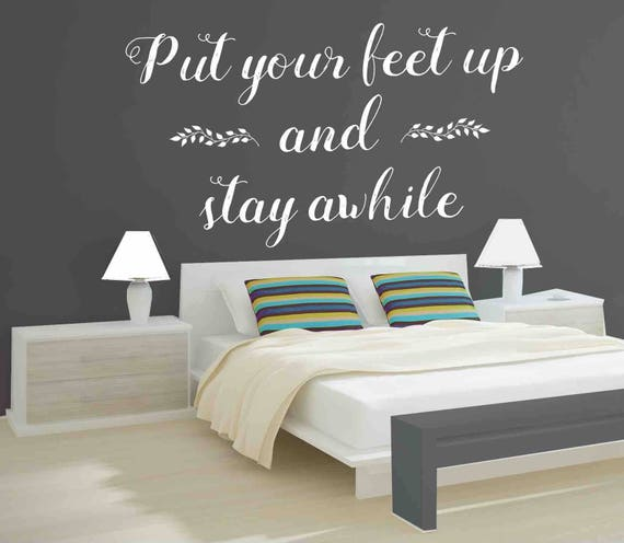 Living Room Decal Vinyl Letters Welcome Wall Art Put Your Feet Up /& Stay Awhile Decal Bedroom Sign Guest Bedroom Vinyl Wall Decal