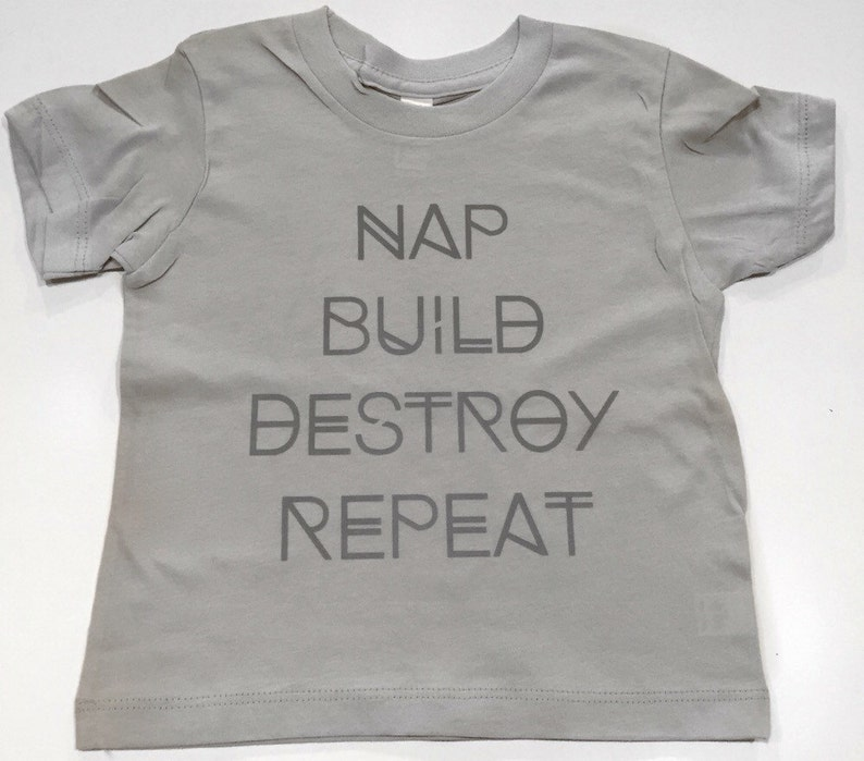 d68ab75881aa7 nap. BUILD, DESTROY, REPEAT // short Sleeved Kids Tshirt | Boy or Girls Tee  Shirt, Toddler T Shirts, Childrens clothes, Cotton Shirts