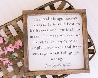 The real things Laura Ingalls Wilder sign   Laura Ingalls sign   farmhouse decor  The real things haven't changed   rustic decor