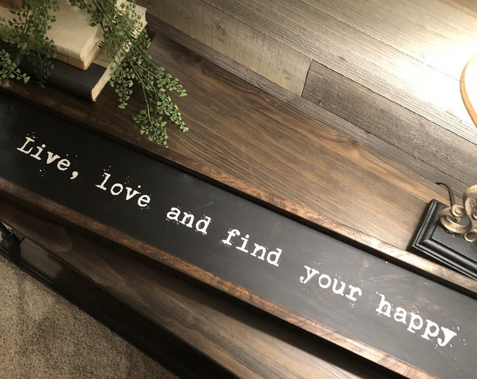 Live Love And Find Your Happy Sign, Inspirational Quote, Quotes Art, Inspirational Art, Positivity Art, Happiness, Farmhouse, Typewriter