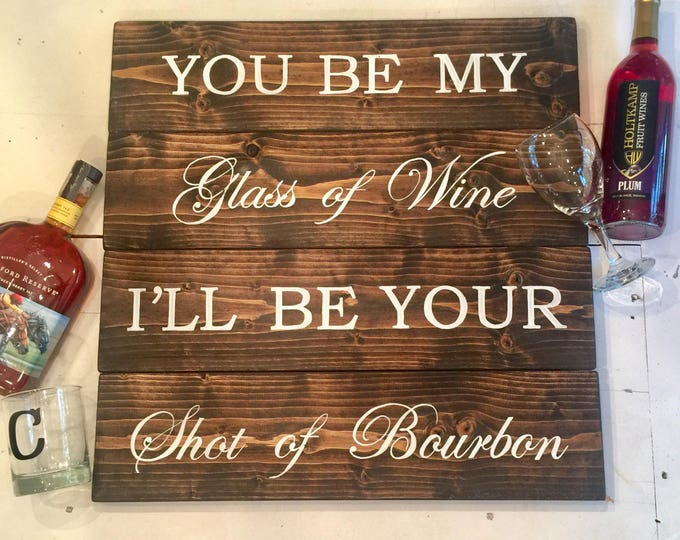 Bourbon and Wine Sign. Bourbon Signs. Wine Signs. Wine Sign Wood. Valentine Gift, Bourbon Gifts. Bourbon Trail. Kentucky Bourbon. Wine Gift.