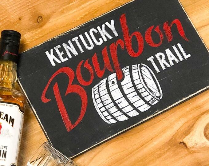 Kentucky Bourbon. Bourbon Trail. Bourbon Sign. Man Cave Signs. Bar Room Sign. Bourbon Barrel. Bourbon Gifts. Wine Decor. Kentucky Home Decor
