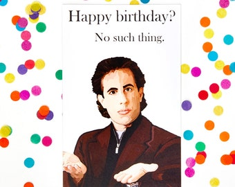 Jerry Seinfeld Birthday Card (George Costanza, Cosmo Kramer, Elaine Benes, funny birthday card)  100% Recycled Paper