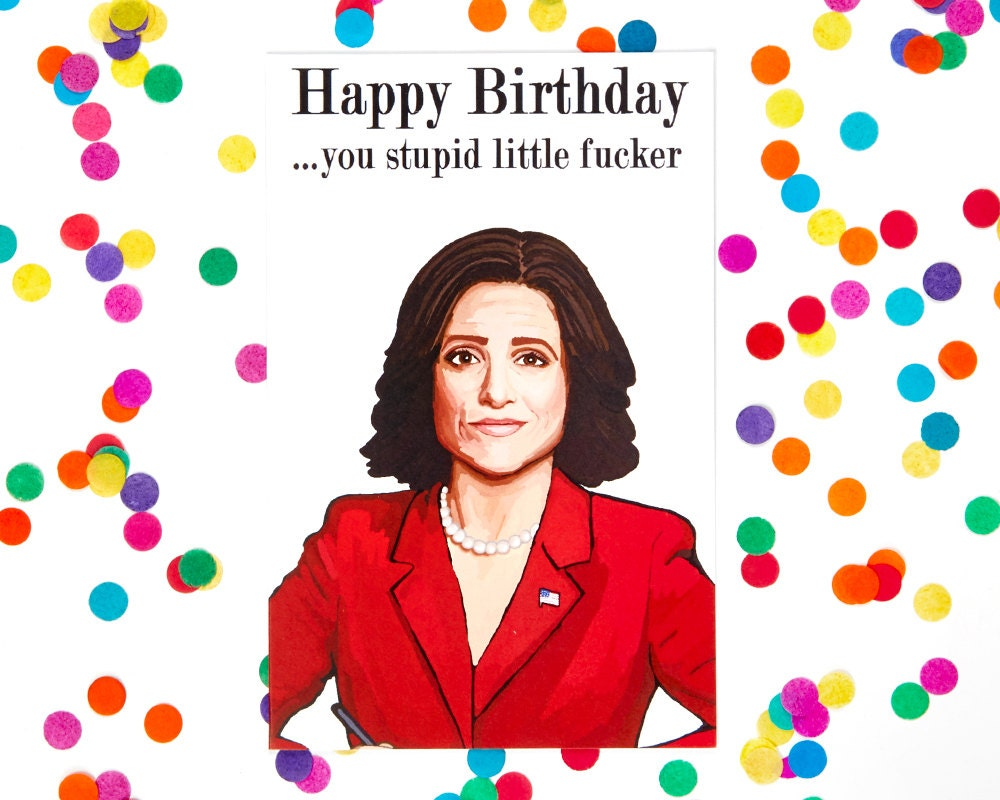 Veep Birthday Card Julia Louis-Dreyfus Selina Meyer Gary   Etsy