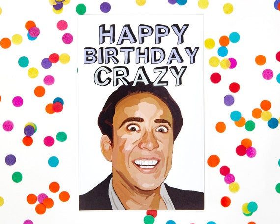 Nicolas Cage Card Birthday Card Blank Card Funny Birthday Etsy
