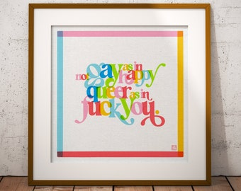 Not Gay As In Happy, Queer as in F*ck You // Art Print // Wall Art // LGBTQ // Poster