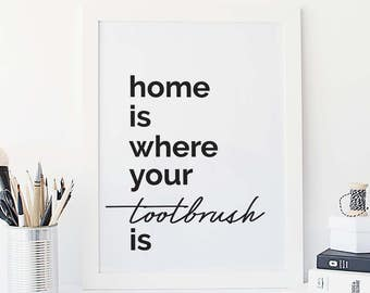 """Home is where your tootbrush is - minimalistic Scandinavian printable poster qoutes - A4 / A3 / 8""""x10"""" / 11""""x14"""" / 16""""x20"""" / 50x70cm"""