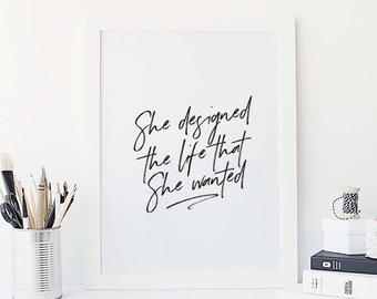 "She designed a life - minimalistic Scandinavian printable poster-printable wall art qoutes - A4 / A3 / 8""x10"" / 11""x14"" / 16""x20"" / 50x70cm"