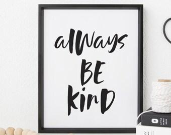 "Always be kind - minimalistic Scandinavian printable poster qoutes - A4 / A3 / 8""x10"" / 11""x14"" / 16""x20"" / 50x70cm"