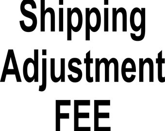 Shipping Adjustment Fee