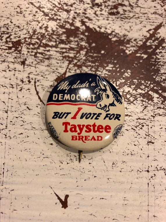 FREE SHIPPING-Taystee Bread-Advertising -Political-Pin