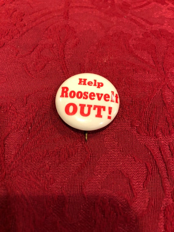 FREE SHIPPING-Help Roosevelt Out-Political Button