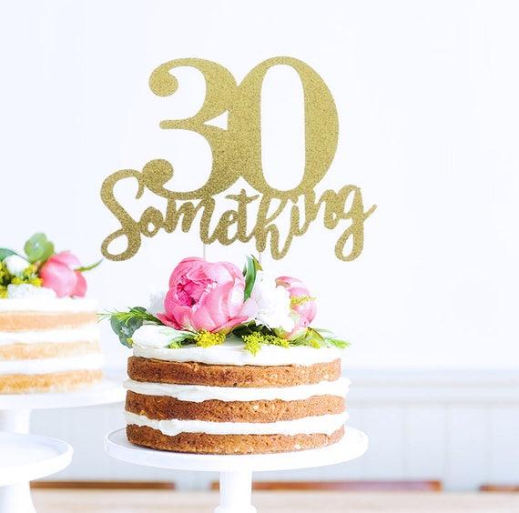 30 Something Cake Topper Birthday 30th