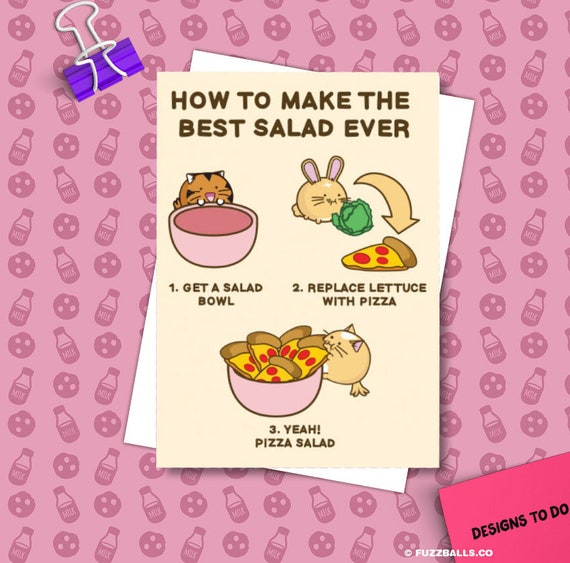 How To Make The Best Salad Ever Birthday Card Pizza Greeting Etsy