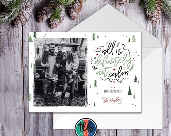 All Is Not Calm But All Is Bright Personalized Family Photo Christmas Card double sided with envelopes