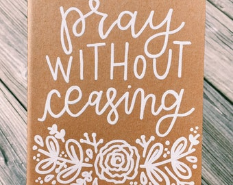 """Hand-lettered """"pray without ceasing"""" Kraft notebook"""