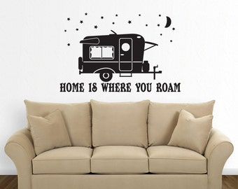 Camper, Camping Trailer Decal, Happy Camper, RV, Motorhome, Wall Mural, Home Is Where You Roam, Custom Vinyl, Travel Quote