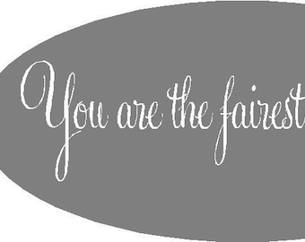 You are the Fairest of them all Decal, Nursery Wall Decal, Vinyl Wall Decal, Mirror Decal